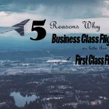 5 Reasons Why Business Class Flights Are Better Than First Class Flights