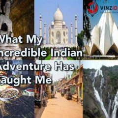 What My Incredible Indian Adventure Has Taught Me