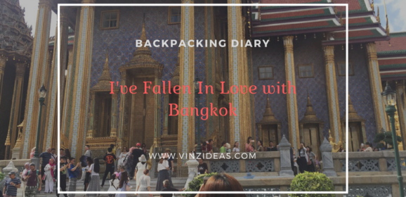 Backpacking Diary: I've Fallen In Love with Bangkok
