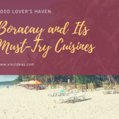Food Lover's Haven: Boracay and Its Must-Try Cuisines