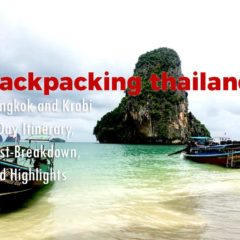 Backpacking Thailand: Bangkok and Krabi 7-Day Itinerary, Cost-Breakdown, and Highlights