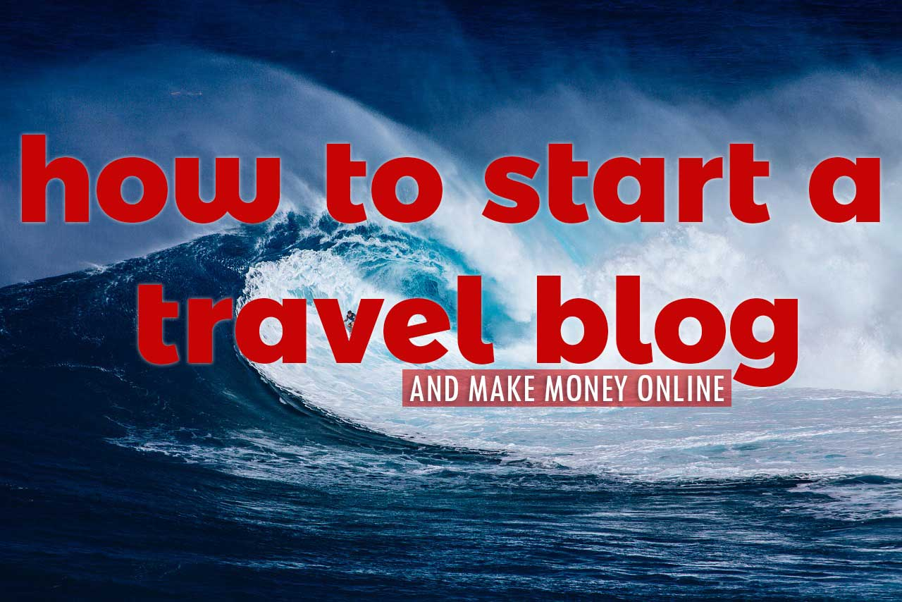 how-to-start-a-travel-blog